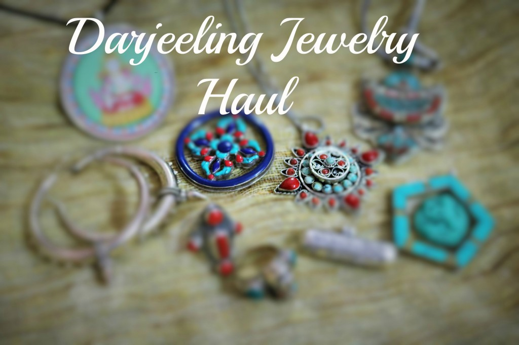 Darjeeling Jewelry Haul